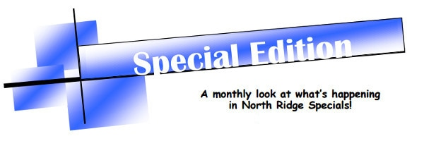 Special Edition:  A monthly look at what's happening in North Ridge Specials